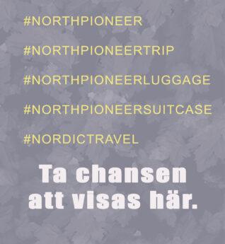 Ta_chansen_att_visas_har_northpioneer